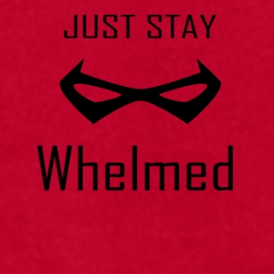 Just Stay Whelmed Mug - Men's T-Shirt by American Apparel