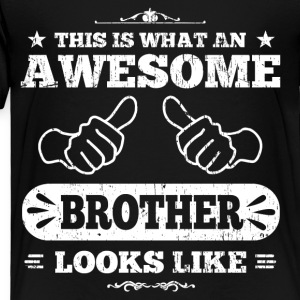 Awesome Brother Kids' Shirts - Toddler Premium T-Shirt