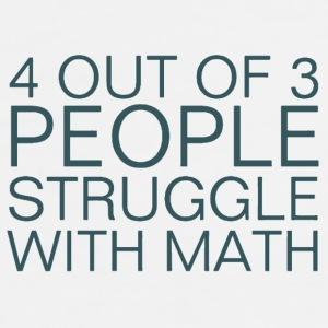 4 Out Of 3 People Struggle With Math Shirt - Men's Premium T-Shirt