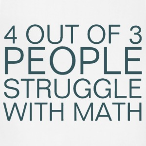 4 Out Of 3 People Struggle With Math Shirt - Adjustable Apron