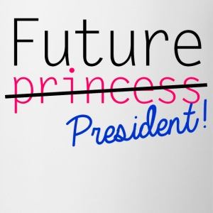 Future Princess President Kids' Shirts - Coffee/Tea Mug