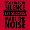 Work Hard In Silence - Let Success Make The Noise Tanks - Women's Premium Tank Top