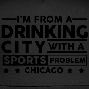 Drinking City Sports Problem - Chicago T-Shirts - Trucker Cap