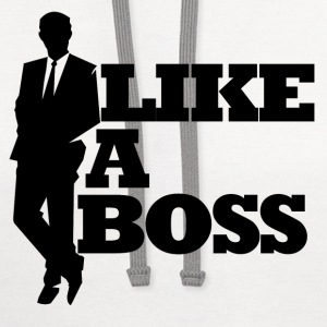 Like a boss bosses day - Contrast Hoodie