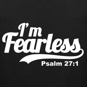 I'm fearless Psalm 27:1 - Bible Verse Quote - Men's Premium Tank