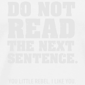 DON'T READ THIS REBEL Other - Men's Premium T-Shirt