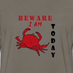 Beware I AM Crabby Today - Men's Premium Long Sleeve T-Shirt