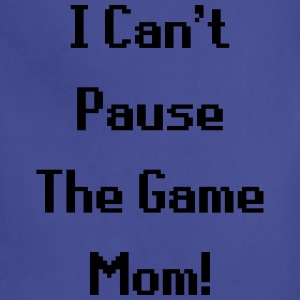 I Can't Pause The Game Mom! (Gaming) T-Shirts - Adjustable Apron
