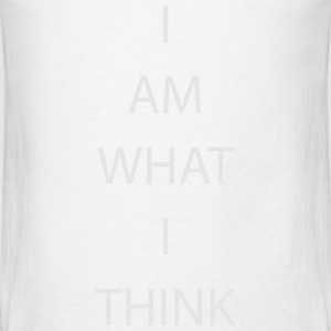 I AM WHAT I THINK Tanks - Men's T-Shirt