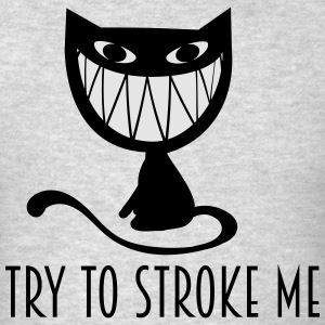 try to stroke me  nasty grinning cat Long Sleeve Shirts - Men's T-Shirt