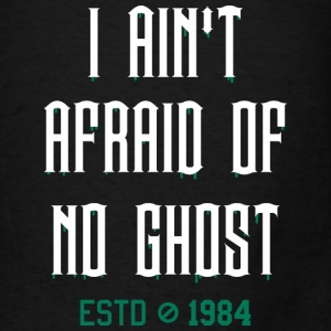AIN'T AFRAID OF NO GHOST Bags & backpacks - Men's T-Shirt