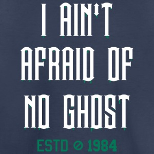 AIN'T AFRAID OF NO GHOST Kids' Shirts - Toddler Premium T-Shirt