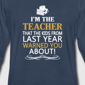 I'M THE TEACHER - Men's Premium Long Sleeve T-Shirt