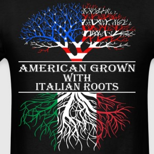 American Grown With Italian Roots - Men's T-Shirt