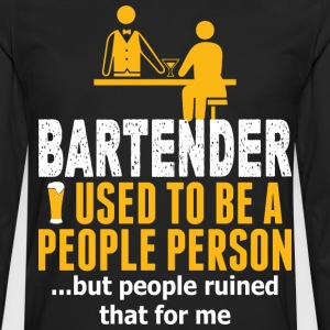 Bartender Used To Be A People Person But People - Men's Premium Long Sleeve T-Shirt