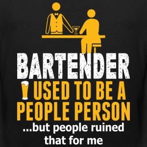 Bartender Used To Be A People Person But People - Men's Premium Tank