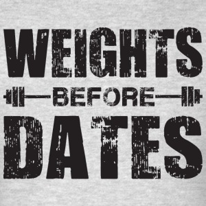 Weights Before Dates Tank Tops - Men's T-Shirt