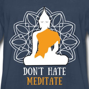 Don't hate, meditate! Tanks - Men's Premium Long Sleeve T-Shirt