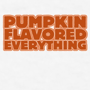 Pumpkin Flavor Everything pumpkin spice season - Men's T-Shirt