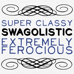Super Classy Swagolistic Extremely Ferocious Mugs & Drinkware - Men's T-Shirt