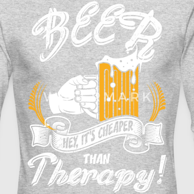 Beer Hey Its Cheaper Than Therapy - Men's Long Sleeve T-Shirt by Next Level