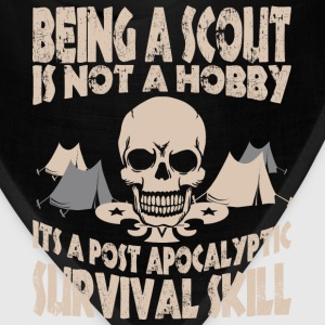 Being Scout Is Not A Hobby Its A Post Apocalyptic - Bandana