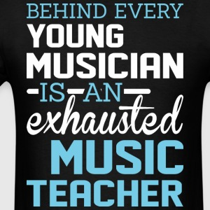 Behind Every Young Musician Is An Exhausted Music - Men's T-Shirt