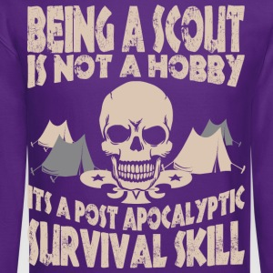 Being Scout Is Not A Hobby Its A Post Apocalyptic - Crewneck Sweatshirt