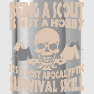 Being Scout Is Not A Hobby Its A Post Apocalyptic - Water Bottle