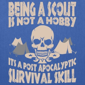 Being Scout Is Not A Hobby Its A Post Apocalyptic - Tote Bag