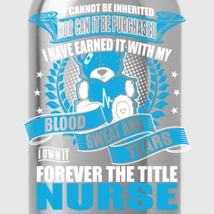 I Own It Forever The Title Nurse - Water Bottle