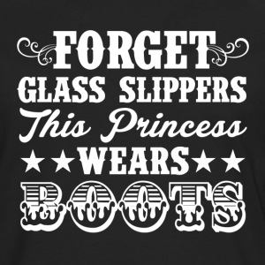 FORGET GLASS SLIPPERS, THIS PRINCESS WEARS BOOTS - Men's Premium Long Sleeve T-Shirt