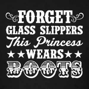 FORGET GLASS SLIPPERS, THIS PRINCESS WEARS BOOTS - Men's T-Shirt