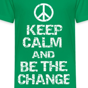 Keep Calm and Be The Change - Toddler Premium T-Shirt