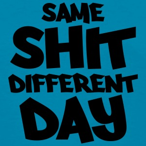 Same shit - different day Tanks - Women's T-Shirt