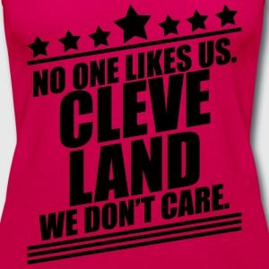 Cleveland No One Likes Us T-Shirts - Women's Premium Tank Top