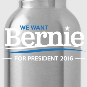 We Want Bernie For President - Water Bottle