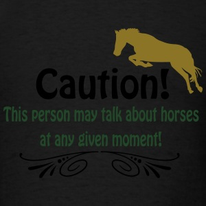 Caution! Talk about horses Long Sleeve Shirts - Men's T-Shirt