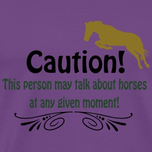 Caution! Talk about horses Hoodies - Men's Premium T-Shirt