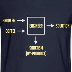 Engineering Sarcasm By-product T-Shirts - Men's Long Sleeve T-Shirt