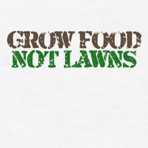 Grow food not lawns - Men's T-Shirt