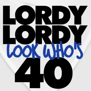 Lordy Lordy look who's 40 40th birthday - Bandana