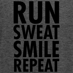 Run, Sweat, Smile, Repeat Women's T-Shirts - Women's Flowy Tank Top by Bella