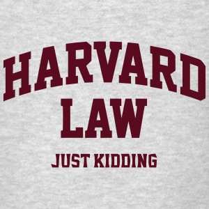 Harvard Law (Just Kidding) Tanks - Men's T-Shirt