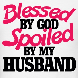Blessed by GOD spoiled by my husband - Men's T-Shirt