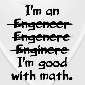 I'm an engineer funny typo good with math shirt - Bandana