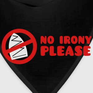 NO IRONY PLEASE with crossed out iron T-Shirts - Bandana