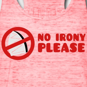 NO IRONY PLEASE with crossed out iron T-Shirts - Women's Flowy Tank Top by Bella