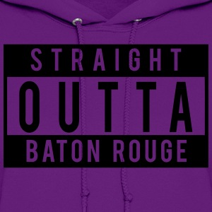 Straight Outta Baton Rouge T-Shirts - Women's Hoodie