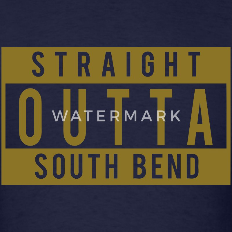 Straight Outta South Bend T-Shirts - Men's T-Shirt